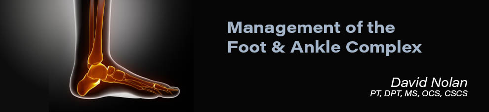 Management of the Foot and Ankle Complex by David Nolan